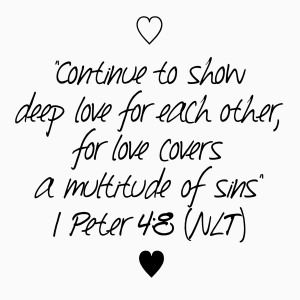 Love Covers A Multitude Of Sins Where Love Abounds